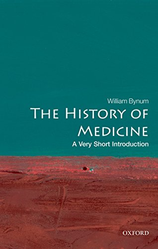 Bynum, W: The History of Medicine: A Very Short Introduction (Very Short Introductions) von Oxford University Press, USA