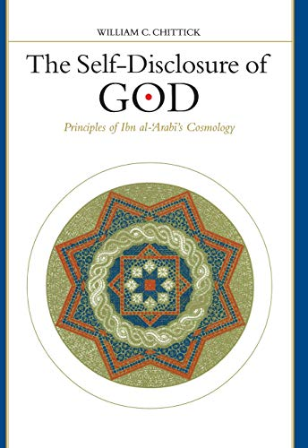 The Self-Disclosure of God: Principles of Ibn Al-'Arabi's Cosmology (Suny Series in Islam) von State University of New York Press