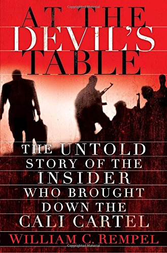 At the Devil's Table: The Untold Story of the Insider Who Brought Down the Cali Cartel von Random House