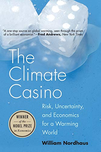 The Climate Casino: Risk, Uncertainty, and Economics for a Warming World von Yale University Press