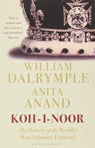 Koh-i-Noor: The History of the World's Most Infamous Diamond von Bloomsbury UK