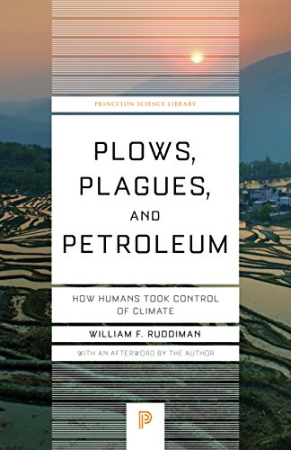 Plows, Plagues, and Petroleum: How Humans Took Control of Climate (Princeton Science Library, Band 46) von Princeton Univers. Press