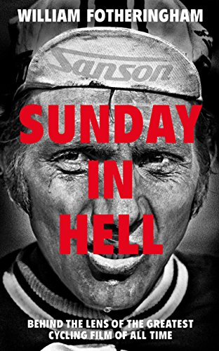 Sunday in Hell: Behind the Lens of the Greatest Cycling Film of All Time von Yellow Jersey