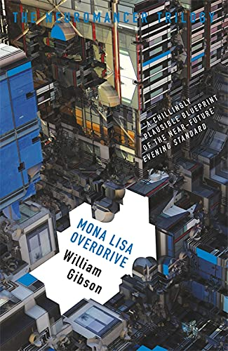 Mona Lisa Overdrive (The Neuromancer Trilogy) von Orion Publishing Group