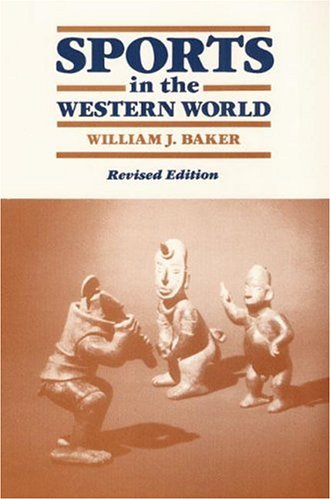 Sports in the Western World (Sports and Society) von University of Illinois Press