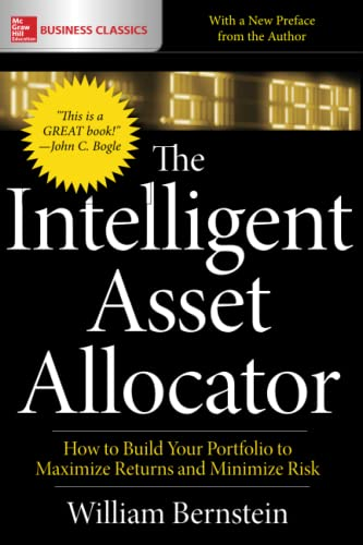 The Intelligent Asset Allocator: How to Build Your Portfolio to Maximize Returns and Minimize Risk von McGraw-Hill Education
