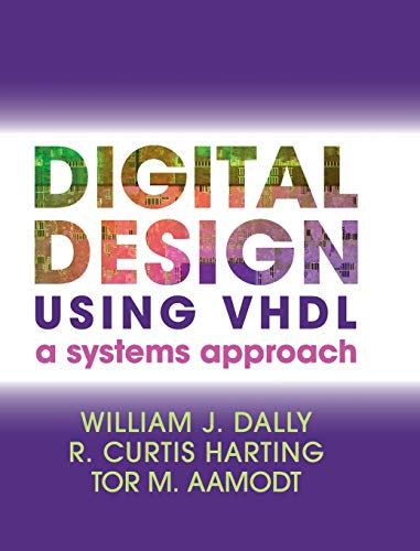 Digital Design Using VHDL: A Systems Approach von Cambridge University Press