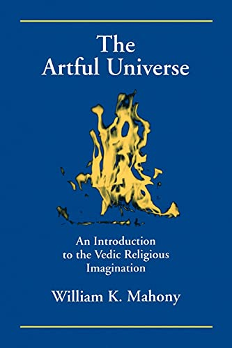 The Artful Universe: An Introduction to the Vedic Religious Imagination (S U N Y Series in Hindu Studies) von State University of New York Press