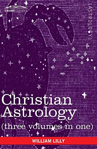 Christian Astrology (Three Volumes in One) von COSIMO CLASSICS