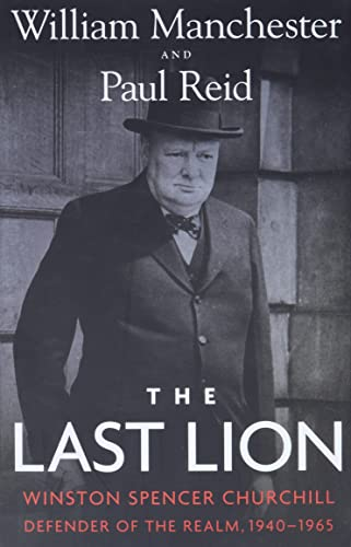 The Last Lion: Winston Spencer Churchill: Defender of the Realm, 1940-1965 von Hachette Book Group USA