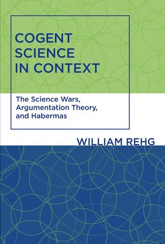 Cogent Science in Context: The Science Wars, Argumentation Theory, and Habermas (Studies in Contemporary German Social Thought) von Mit Pr