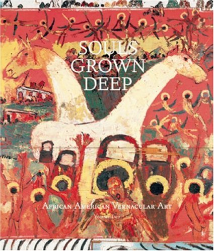 Souls Grown Deep Vol. 2: African American Vernacular Art: African-American Vernacular Art of the South von Tinwood Books