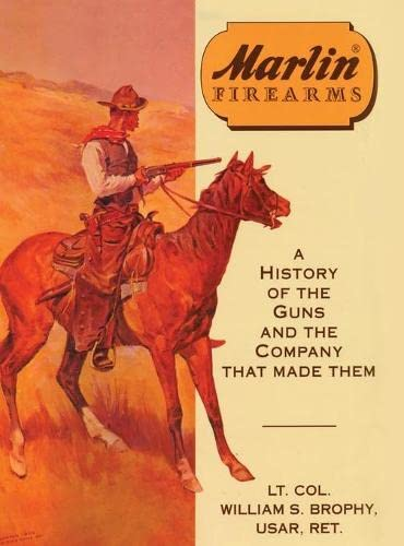 Marlin Firearms: A History of the Guns and the Company That Made Them von STACKPOLE BOOKS