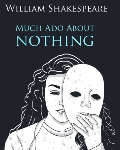 Much Ado About Nothing In Plain and Simple English: A Modern Translation and the Original Version von CreateSpace Independent Publishing Platform