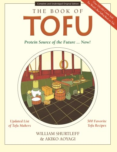 The Book of Tofu: Protein Source of the Future... Now! von CreateSpace Independent Publishing Platform