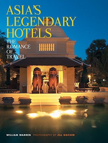 Asia's Legendary Hotels: The Romance of Travel von Periplus Editions