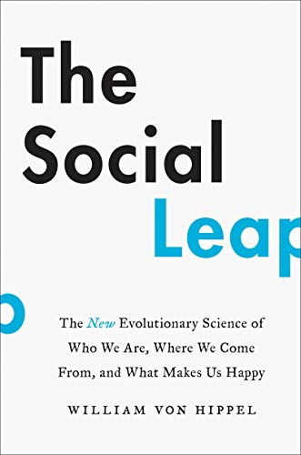 The Social Leap: The New Evolutionary Science of Who We Are, Where We Come From, and What Makes Us Happy (Harper Wave) von Harper Wave