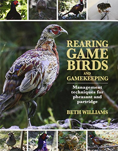 Rearing Game Birds and Gamekeeping: Management Techniques for Pheasant and Partridge von Quiller