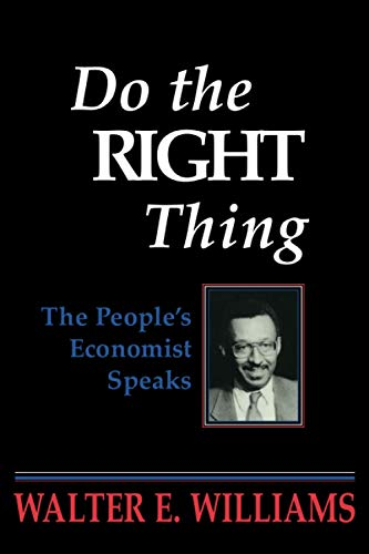 Williams, W: Do the Right Thing: The People's Economist Speaks (Hoover Institution Press Publication) von Hoover Institution Press