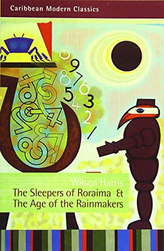 The Sleepers of Roraima & the Age of the Rainmakers (Caribbean Modern Classics)