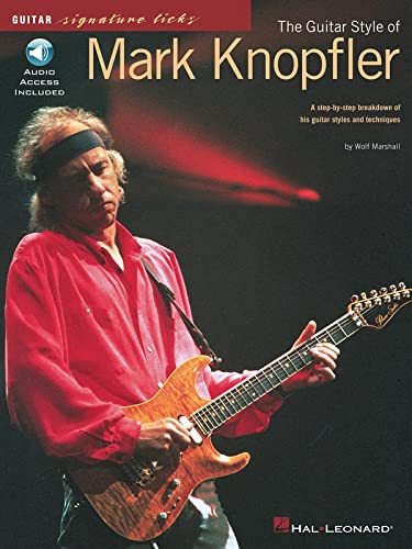 The Guitar Style of Mark Knopfler: A Step-By-Step Breakdown of His Guitar Styles and Techniques [With CD (Audio)] (Guitar Signature Licks) von Hal Leonard