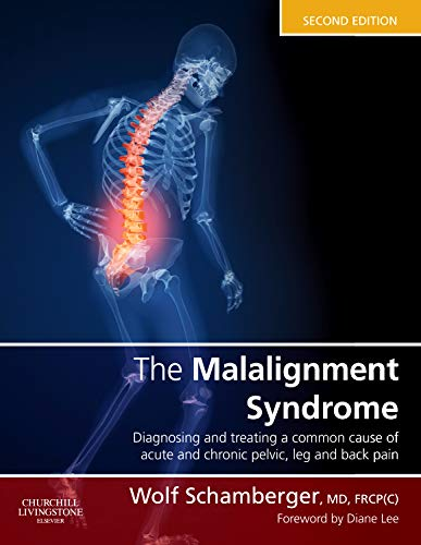 The Malalignment Syndrome: diagnosis and treatment of common pelvic and back pain von Churchill Livingstone