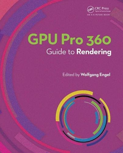 GPU Pro 360 Guide to Rendering von Taylor & Francis Inc