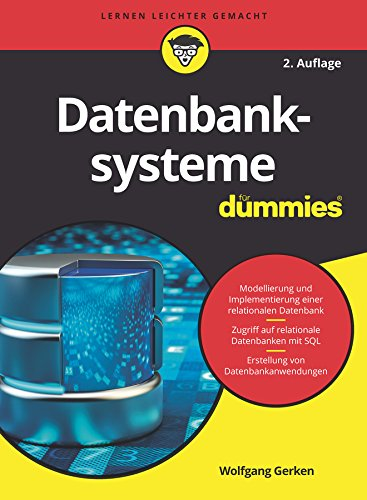 Datenbanksysteme für Dummies von Wiley-Vch Dummies; Wiley-Vch