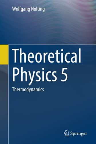 Theoretical Physics 5: Thermodynamics
