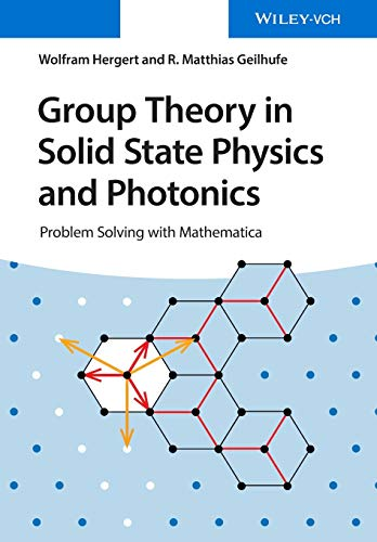 Group Theory in Solid State Physics and Photonics: Problem Solving with Mathematica von Wiley-VCH