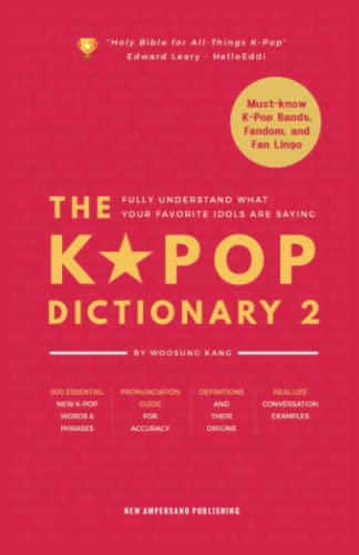 The KPOP Dictionary 2: Learn To Understand What Your Favorite Korean Idols Are Saying On M/V, Drama, and TV Shows von New Ampersand Publishing
