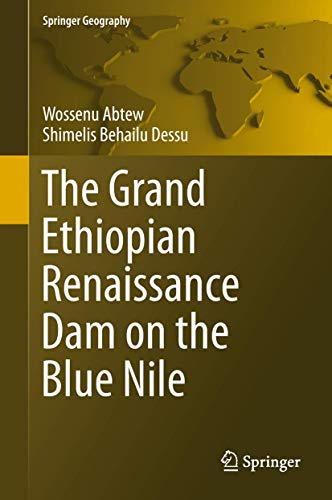 The Grand Ethiopian Renaissance Dam on the Blue Nile (Springer Geography)