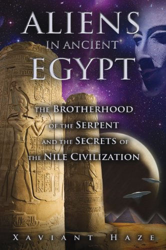 Aliens in Ancient Egypt: The Brotherhood of the Serpent and the Secrets of the Nile Civilization von Bear & Company