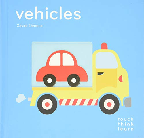 Touchthinklearn: Vehicles: (board Books for Baby Learners, Touch Feel Books for Children) von CHRONICLE BOOKS