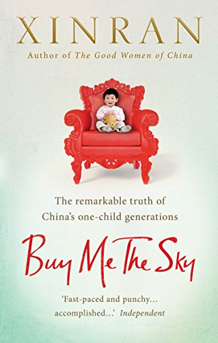 Buy Me the Sky: The remarkable truth of China's one-child generations von Ebury Publishing