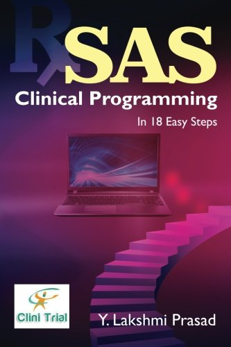 SAS Clinical Programming: In 18 Easy Steps von Notion Press