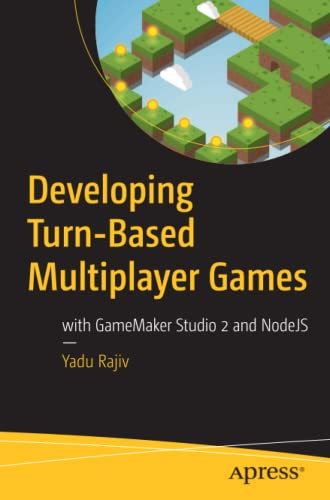 Developing Turn-Based Multiplayer Games: with GameMaker Studio 2 and NodeJS von Apress