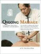 Qigong Massage: Fundamental Techniques for Health and Relaxation, 2nd Edition