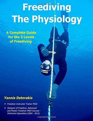 Freediving - The Physiology: A Complete Guide for the 3 Levels of Freediving (Freediving Books) von CreateSpace Independent Publishing Platform