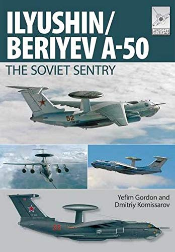 Flight Craft 6: Ilyushin/Beriyev A-50: The 'Soviet Sentry' von Pen & Sword Books Ltd