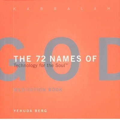 { THE 72 NAMES OF GOD MEDITATION BOOK: TECHNOLOGY FOR THE SOUL } By Berg, Yehuda ( Author ) [ Feb - 2004 ] [ Paperback ] von Kabbalah Publishing