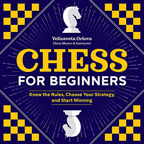 Chess for Beginners: Know the Rules, Choose Your Strategy, and Start Winning von ZEPHYROS PR