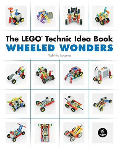 The LEGO Technic Idea Book: Wheeled Wonders von No Starch Press