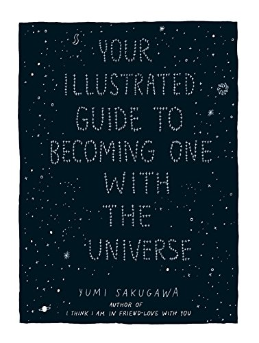 Your Illustrated Guide To Becoming One With The Universe von Adams Media