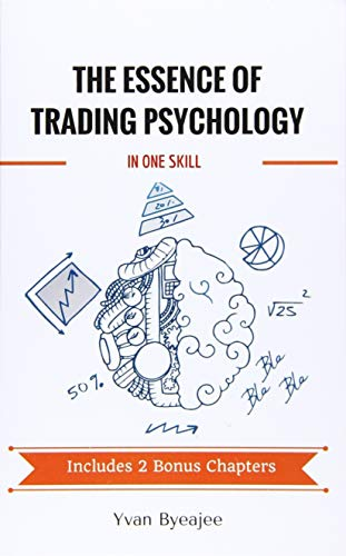 The Essence of Trading Psychology In One Skill von CreateSpace Independent Publishing Platform