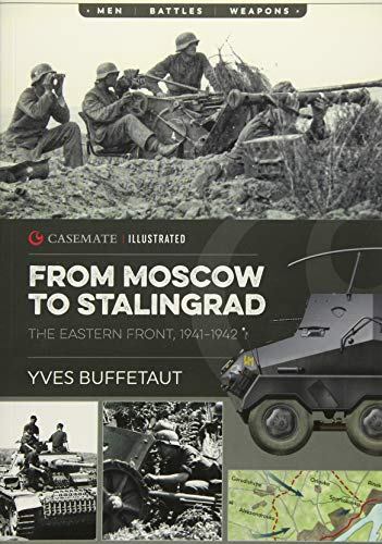 From Moscow to Stalingrad: The Eastern Front, 1941-1942 (Casemate Illustrated) von CASEMATE