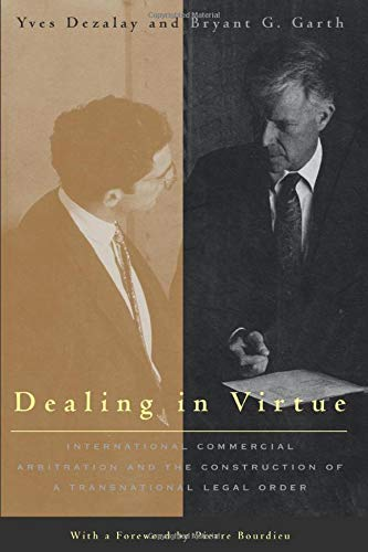 Dealing in Virtue: International Commercial Arbitration and the Construction of a Transnational Legal Order (Chicago Series in Law and Society, Band 1996) von University of Chicago Press