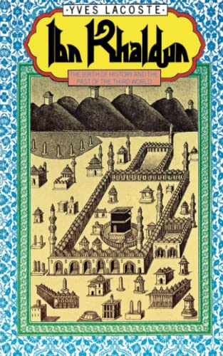 Ibn Khaldun: The Birth of History and the Past of the Third World von Verso