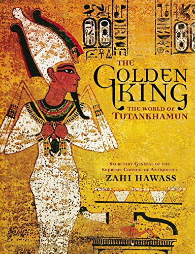 The Golden King: The World of Tutankhamun von National Geographic Society