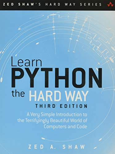 Learn Python the Hard Way: A Very Simple Introduction to the Terrifyingly Beautiful World of Computers and Code (Zed Shaw's Hard Way) von Addison Wesley